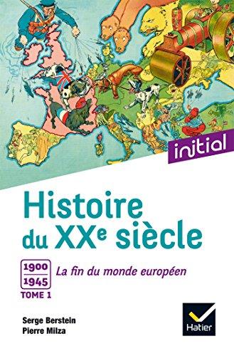 Initial - Histoire du XXe siècle, tome 1 : 1900-1945 La fin du monde européen - Edition 2017 par Jean Guiffan
