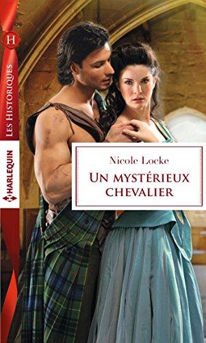 Un mystérieux chevalier - Nicole Locke [Harlequin : Les historiques]