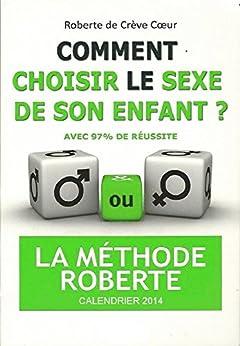 """"""" Comment choisir le sexe de son enfant ? ("""" Comment choisir le sexe de son enfant ?"""" t. 3) par [Coeur, Roberte de Crève]"""