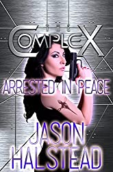 Arrested in Peace (The Complex Book 0) (English Edition)