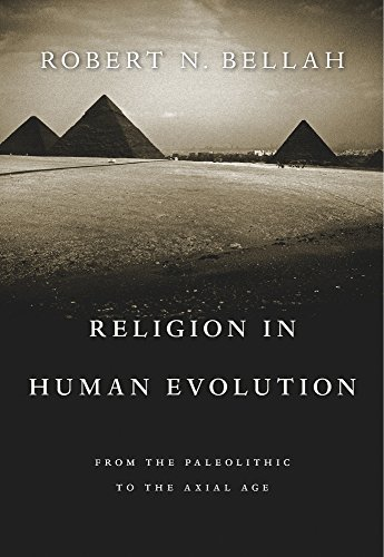 Religion in Human Evolution: From the Paleolithic to the Axial Age por Robert N. Bellah