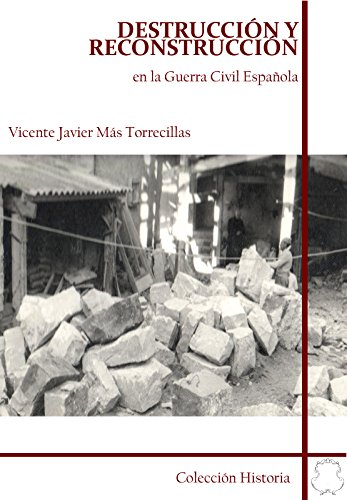La Guerra Civil Española y la destruccion por bandos por Vicente Javier Más Torrecillas