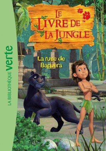 Le livre de la jungle 04 - La ruse de Baguera
