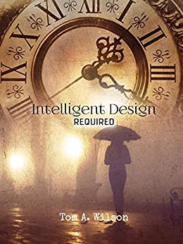 Intelligent Design Required (English Edition) de [Wilson, Tom A.]