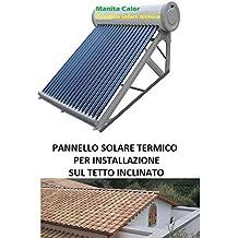 Panel Solar Térmico Tejado inclinado Agua Acero Inoxidable 150 lt accesorios incluidos