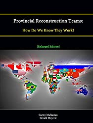 Provincial Reconstruction Teams: How Do We Know They Work? [Enlarged Edition]
