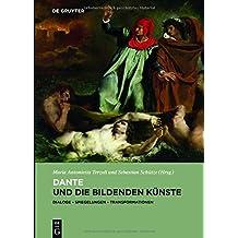Dante und die bildenden Künste: Dialoge – Spiegelungen – Transformationen (Refigurationen, Band 1)