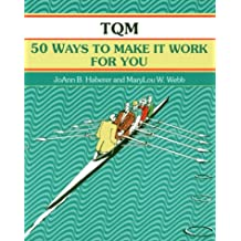 TQM: 50 Ways to Make it Work for You (Fifty-Minute)