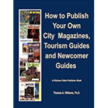 How to Make Money Publishing Magazines and Tabloids (from Your Own Home and with Little or No Cash Up Front) (A Kitchen Table Publisher Book) (English Edition)