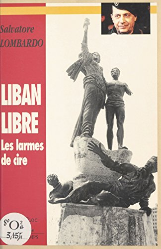 En ligne téléchargement gratuit Liban libre : Les Larmes de cire (mémoranda 1994-1996) pdf ebook