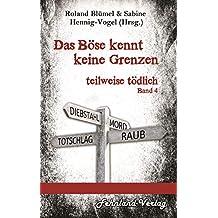 Das Böse kennt keine Grenzen: teilweise tödlich, Band 4
