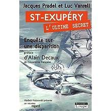 Saint-Exupéry, l'ultime secret : Enquête sur une disparition (grands caractères)
