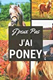 J'peux pas j'ai Poney: Carnet de notes pour sportif / sportive  passionné(e) | 124 pages lignées | format 15,24 x 22,89 cm...