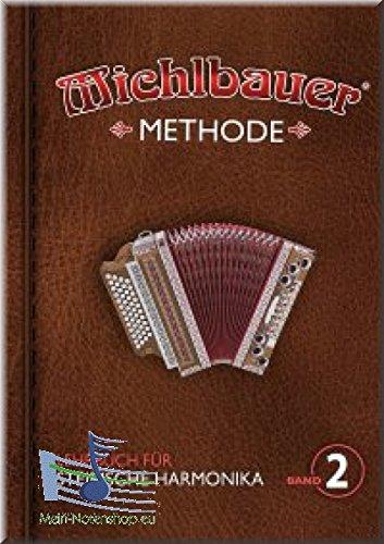 Preisvergleich Produktbild Michlbauer Methode 2 - Lehrbuch für Steirische Harmonika inkl. CD