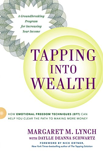 Tapping into Wealth: How Emotional Freedom Techniques (Eft) Can Help You Clear the Path to Making More Money por Margaret M. Lynch
