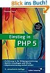 Einstieg in PHP 5: Für Einsteiger in...
