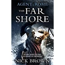 Agent of Rome: The Far Shore by Nick Brown (2014-04-29)