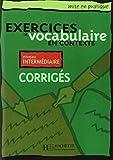 Exercices de vocabulaire en contexte: Corriges Niveau Intermediaire (Mise En Pratique) (French Edition) by Anne Akyuz (2008-03-31)