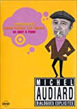 Michel Audiard, dialogues explicites : quand passent les faisans / un idiot a paris /...