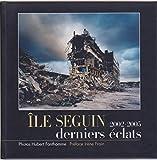 Telecharger Livres Ile Seguin 2002 2005 derniers eclats (PDF,EPUB,MOBI) gratuits en Francaise