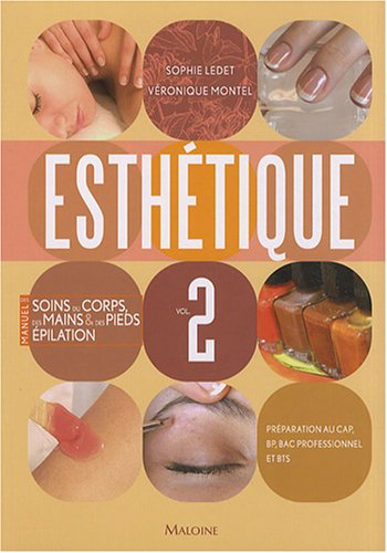 Esthétique : Tome 2, Manuel des soins du corps, des mains et des pieds, épilation