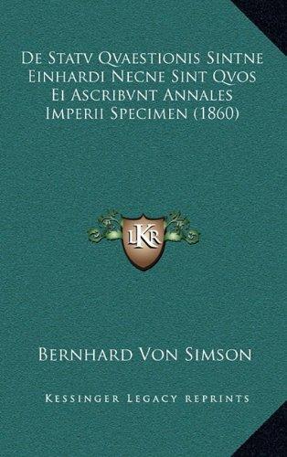 de Statv Qvaestionis Sintne Einhardi Necne Sint Qvos Ei Ascribvnt Annales Imperii Specimen (1860)