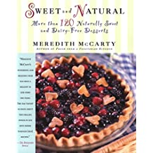 Sweet & Natural: More Than 120 Naturally Sweet and Dairy-Free Desserts