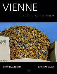 Vienne : Vision du coeur de l'Europe