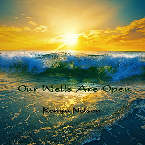 Our Wells Are Open