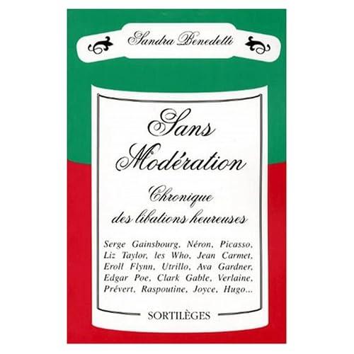 SANS MODERATION: CHRONIQUE DES LIBATIONS HEUREU-SES