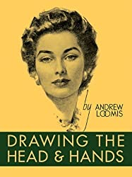 Drawing the Head and Hands by Loomis, Andrew (2011) Hardcover