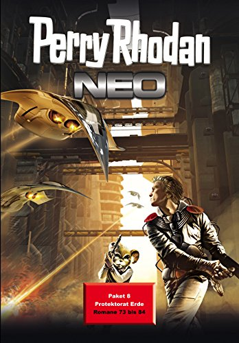 Perry Rhodan Neo Paket 8: Protektorat Erde: Perry Rhodan Neo Romane 73 bis 84 (Perry Rhodan Neo Paket Sammelband)