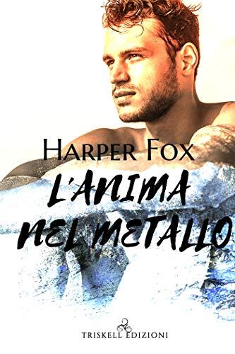 L'anima nel metallo di [Fox, Harper ]