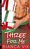 Three for Me: MMF Bisexual Romance Short Story Collection