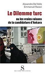 Le Dilemme turc : Ou les vrais enjeux de la candidature d'Ankara