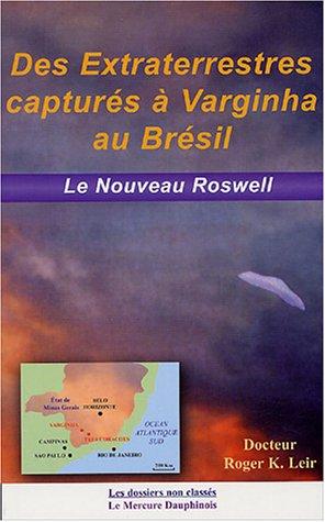Des extraterrestres capturÿ©s ÿ Varginha au Brÿ©sil : Le nouveau Roswell