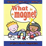 What Is a Magnet (How? What? Why?)