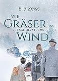 Wie Gräser im Wind: Tage des Sturms (Band 1)