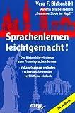 Sprachenlernen leichtgemacht - Die Birkenbihl- Methode zum Fremdsprachen lernen - Vera F. Birkenbihl