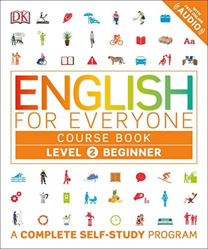 English for Everyone: Level 2: Beginner, Course Book: A Complete Self-Study Program por Dk