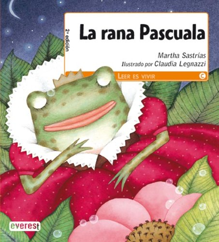 La rana Pascuala (Leer es vivir)