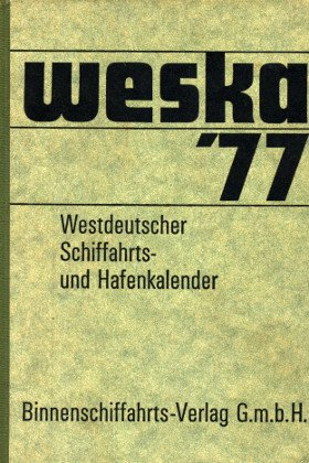 Preisvergleich Produktbild Weska ´77. Westdeutscher Schiffahrts- und Hafenkalender 1977.