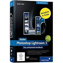 Adobe Photoshop Lightroom 3: Das umfassende Handbuch (Galileo Design)