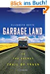 Garbage Land: On the Secret Trail of...