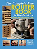 The Complete New Router Book: Essential Skills, Techniques and Tips