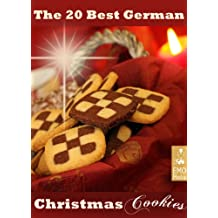 The 20 best German Christmas Cookies - Festive Baking Recipes from Germany: Plätzchen and other German Holiday Treats (English Edition)