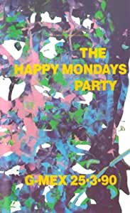 THE HAPPY MONDAYS PARTY / G-MEX 25.3.90