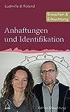 Anhaftungen und Identifikation: Erwachen und Erleuchtung (Edition Erleuchtung 16)