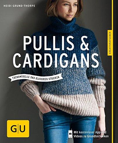 Preisvergleich Produktbild Pullis & Cardigans: Trendmodell und Klassiker stricken (GU Kreativratgeber)