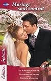 Mariage sous contrat : Un scandaleux marché - Un mariage de raison - Dilemme amoureux (Edition Spéciale)...